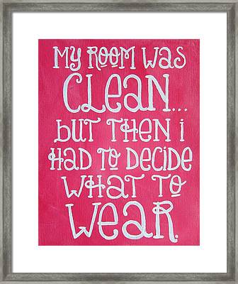 My Room Was Clean Girly Art Print Framed Print by Michelle Eshleman