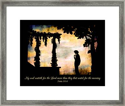 My Soul Waiteth On The Lord Framed Print by Denise Beverly