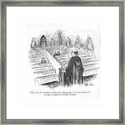 My Text This Morning Is Taken From Paragraph 15 Framed Print by Alan Dunn