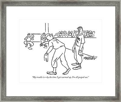 My Trouble Is - By The Time I Get Warmed Framed Print