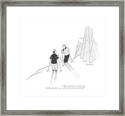 My Whole Life Seems To Be ?ashing Before Me - Framed Print
