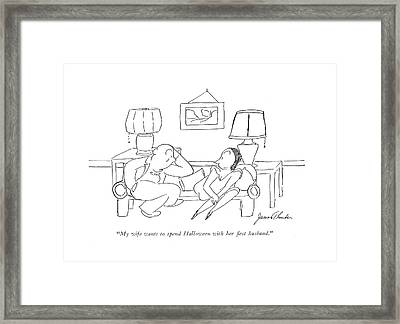 My Wife Wants To Spend Halloween With Her ?rst Framed Print