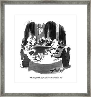 My Wife's Lawyer Doesn't Understand Me Framed Print by Mischa Richter