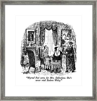 Myrna!  Feel Sorry For Mrs. Destefano.  She's Framed Print by Robert Weber