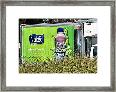 Naked Juice - Nothing To Hide Framed Print by Bob Wall