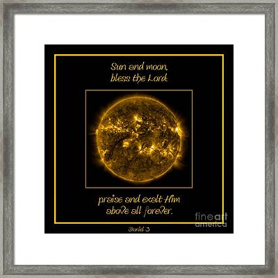 Nasa The Suns Corona Sun And Moon Bless The Lord Praise And Exalt Him Above All Forever Framed Print by Rose Santuci-Sofranko