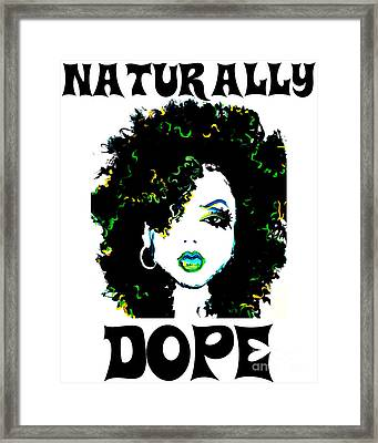Naturally Dope Framed Print