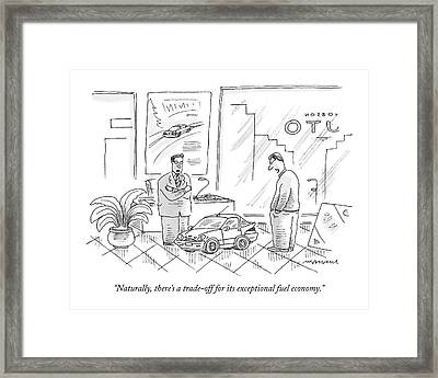 Naturally, There's A Trade-off Framed Print by Mick Stevens