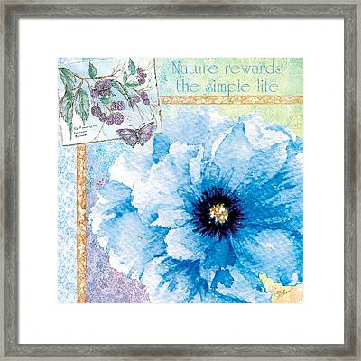 Nature Rewards The Simple Life Framed Print