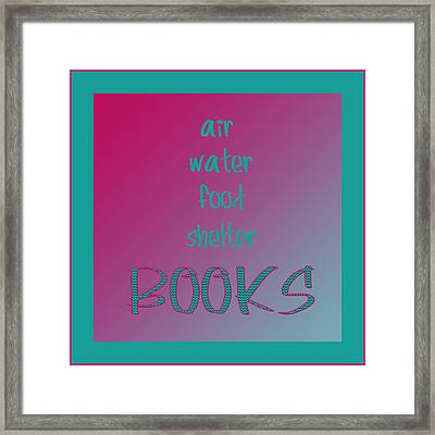 Necessities Of Life Framed Print by Bonnie Bruno