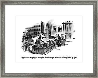Negotiations Are Going To Be Tougher Than Framed Print by Lee Lorenz