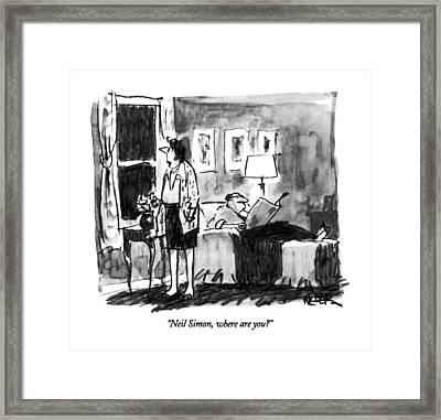 Neil Simon, Where Are You? Framed Print