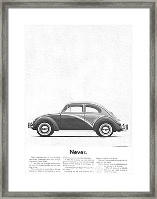 Never - Vw Beetle Advert 1962 Framed Print by Georgia Fowler
