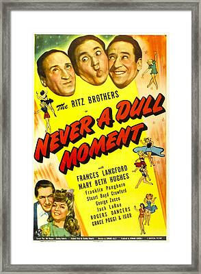 Never A Dull Moment, Us Poster, Top Framed Print