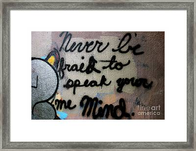 Never Be Afraid To Speak Your Mind Framed Print by Jacqueline Athmann