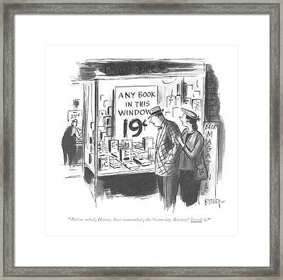 Never Mind, Harry. Just Remember, The 'saturday Framed Print