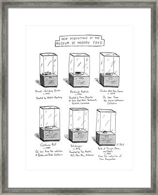 New Acquisitions At The Museum Of Modern Food Framed Print