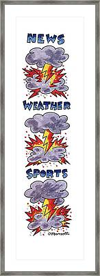 News Weather Sports Framed Print by Charles Barsotti
