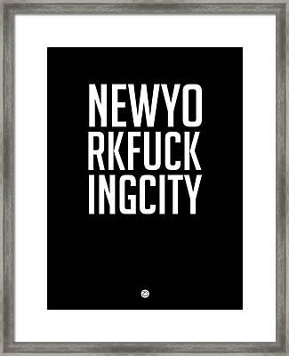 Newyorkfuckingcity  Framed Print by Naxart Studio