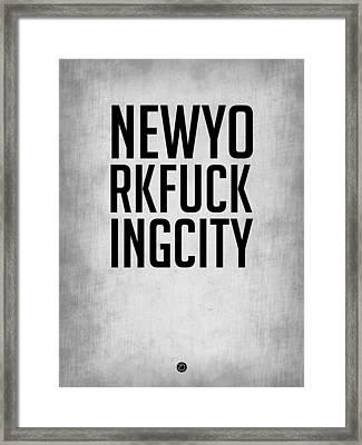 Newyorkfuckingcity  Poster Grey Framed Print by Naxart Studio