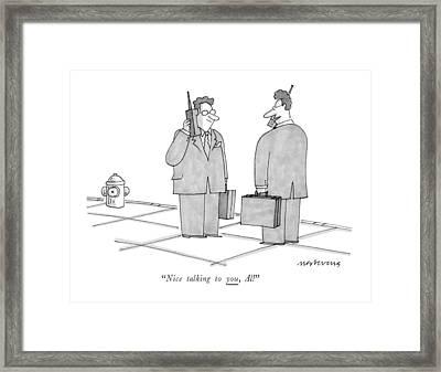 Nice Talking Framed Print
