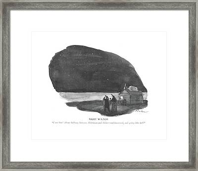 Night Watch  I See Him! About Halfway Framed Print