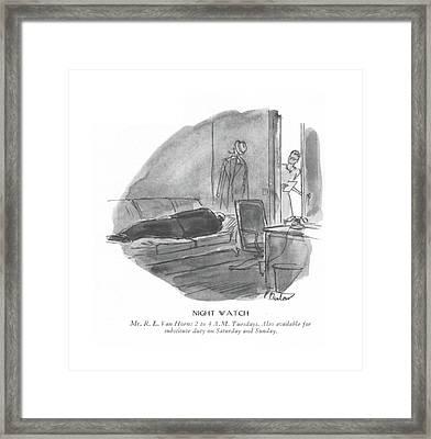 Night Watch  Mr. R.l.van Horn: 2 To 4 A.m Framed Print
