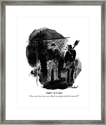 Night Watch  You Can't Dig Clams Now. Don't Framed Print by Perry Barlow