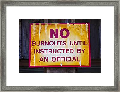 No Burnouts Sign Framed Print by Garry Gay