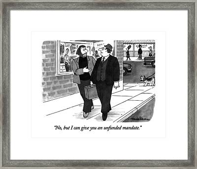 No, But I Can Give You An Unfunded Mandate Framed Print by J.B. Handelsman
