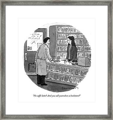 No Caffe Latte? And You Call Yourselves Framed Print