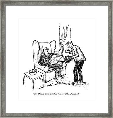No, Dad, I Don't Want To Toss The Old Pill Around Framed Print
