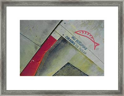No Dumping - Drains To Ocean No 1 Framed Print by Ben and Raisa Gertsberg