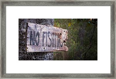 No Fishing Framed Print