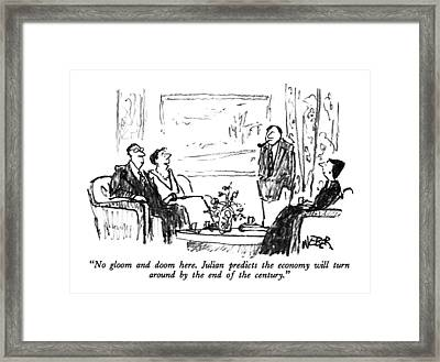 No Gloom And Doom Here.  Julian Predicts Framed Print