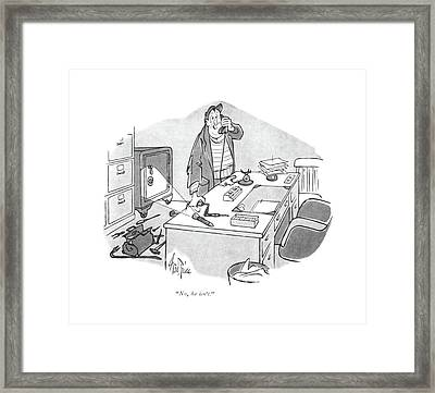 No, He Isn't Framed Print by George Price