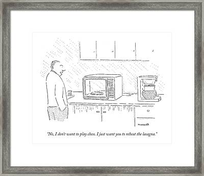 No, I Don't Want To Play Chess. I Just Want Framed Print by Robert Mankoff