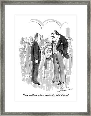 No, I Would Not Welcome A Contrasting Point Framed Print by Bernard Schoenbaum