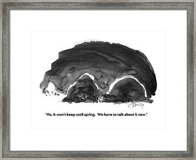 No, It Won't Keep Until Spring.  We Have To Talk Framed Print by Donald Reilly