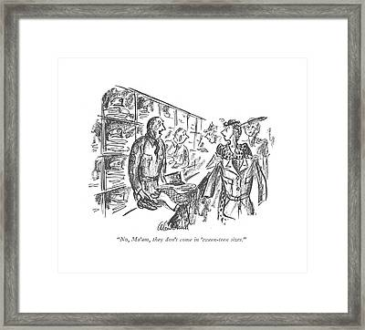 No, Ma'am, They Don't Come In 'tween-teen Sizes Framed Print by Alan Dunn