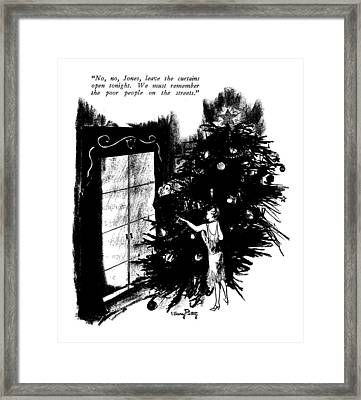 No, No, Jones, Leave The Curtains Open Tonight Framed Print by Mary Petty