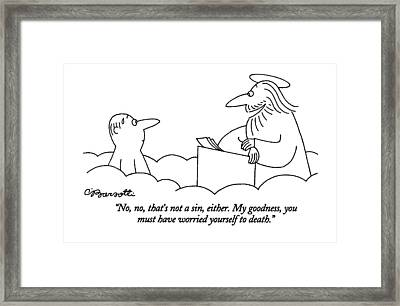 No, No, That's Not A Sin, Either. My Goodness Framed Print by Charles Barsotti