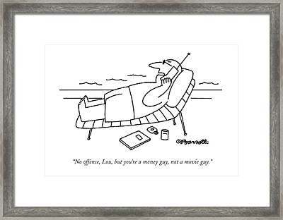 No Offense, Lou, But You're A Money Guy Framed Print by Charles Barsotti