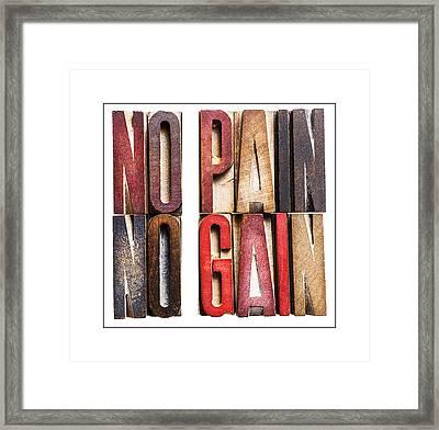 No Pain-no Gain Framed Print