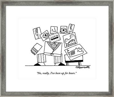 No, Really, I've Been Up For Hours Framed Print by Charles Barsotti