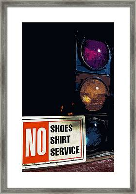 No Shoes No Shirt No Service Framed Print by Bill Owen