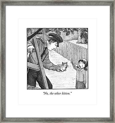 No, The Other Kitten Framed Print by Harry Bliss