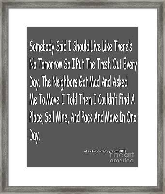 No Tomorrow Framed Print