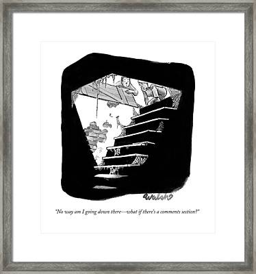No Way Am I Going Down There - What If There's Framed Print by Liam Walsh