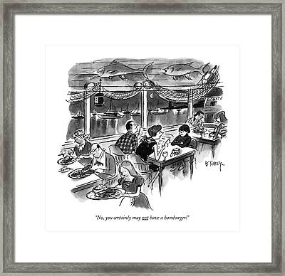 No, You Certainly May Not Have A Hamburger! Framed Print